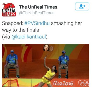 Unreal times and PV Sindhu
